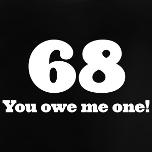 68: You Owe Me One! - Baby T-Shirt