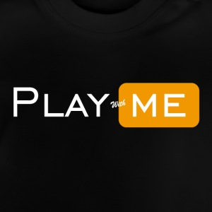 Play with me - Baby T-Shirt
