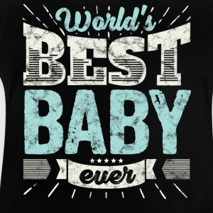 Familien Geschenk Shirt: World's best Baby ever - Baby T-Shirt