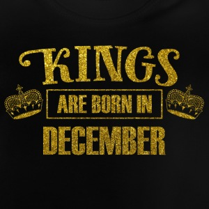 Kings are born in december - birthday king - Baby T-Shirt