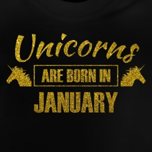 unicorns are born in january - Geburtstag Einhorn - Baby T-Shirt