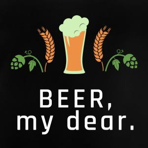 BEER, my dear. - Baby T-Shirt