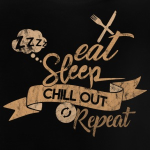 EAT SLEEP CHILL OUT REPEAT - Baby T-Shirt
