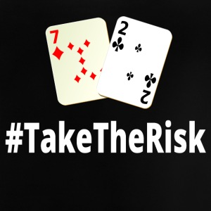 Take The Risk 72o Poker - Baby T-Shirt