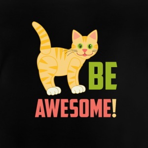 Cats cat pets Be awesome! - Baby T-Shirt
