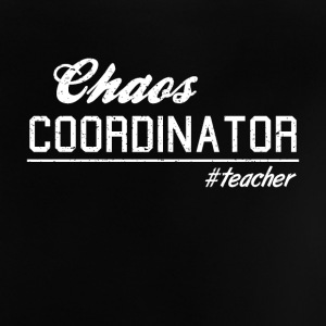 chaos coordinator # teacher SHIRT HATRIK DESIGN - Baby T-Shirt