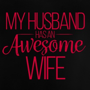 Hochzeit / Heirat: My Husband has an awesome Wife - Baby T-Shirt