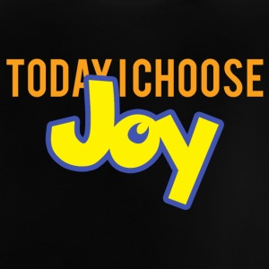 Today I Choose Joy - Today I choose joy - Baby T-Shirt