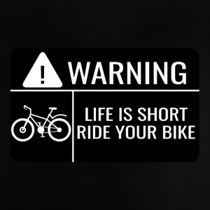 Bicycle: Warning! Life is short. Ride your bike. - Baby T-Shirt