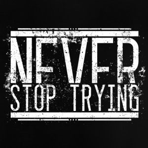 Never Stop Trying Alt Weiss 001 AllroundDesigns - Baby T-Shirt