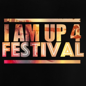 I am up for festival - Baby T-Shirt