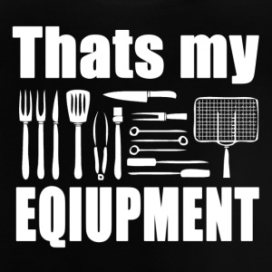 Thats my Equipment - Grill master - Baby T-Shirt