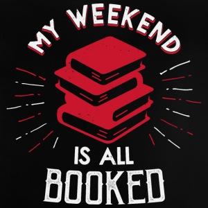 My Weekend is booked - Baby T-Shirt