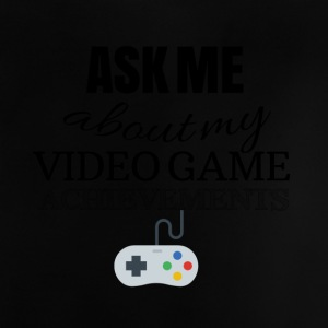 Ask me about my video game achievements - Baby T-Shirt