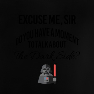 Do you have a moment to talk about the dark side? - Baby T-Shirt
