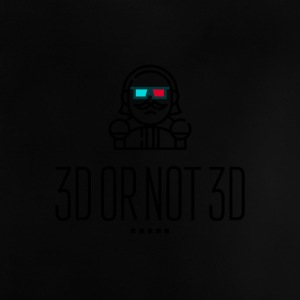 3D or Not 3D - Baby T-Shirt