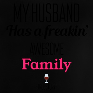 My husband has a family - Baby T-Shirt