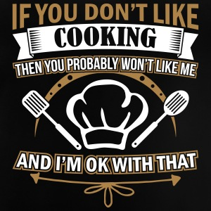 Cook and im ok with that - Baby T-Shirt