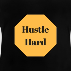 hustle hard - Baby T-Shirt