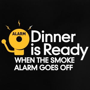 Dinner Is Ready When The Smoke Alarm Is Ringing - Baby T-Shirt