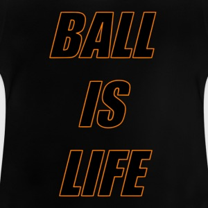 Ball is Life Schwarz Limited - Baby T-Shirt