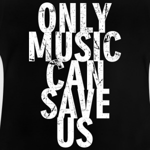 Music can Save Us - Baby T-Shirt