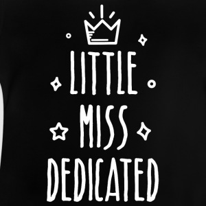 Little miss Dedicated - Baby T-shirt