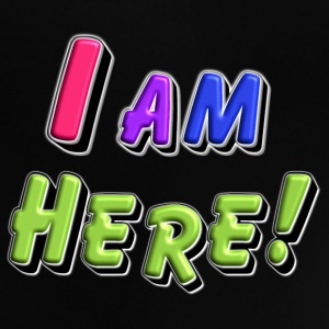 I am here - Baby T-Shirt