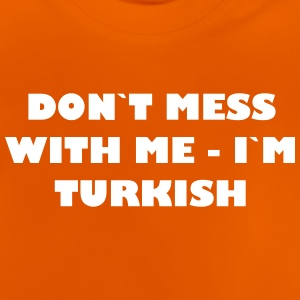 Dont mess with me - In Turkish - Baby T-Shirt