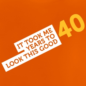 It Took 40 Years To Look So Good! - Baby T-Shirt