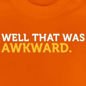 Well, That Was An Embarrassing Moment! - Baby T-Shirt