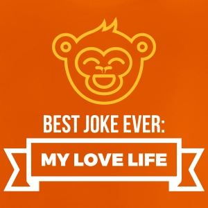 Best Joke All Times: My Love Life - Baby T-Shirt