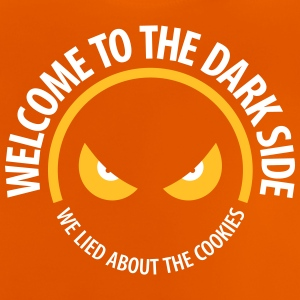Welcome To The Dark Side,We Lied About The Cookies - Baby T-Shirt