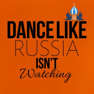 Dance like Russia is not watching - Baby T-Shirt
