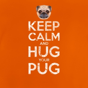 KEEP CALM AND HUG YOUR PUG - Baby T-Shirt