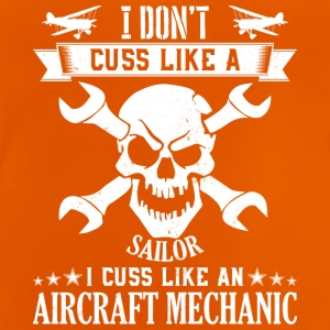 Mechanic Aircarft Mechanics cuss like a sailor - Baby T-Shirt