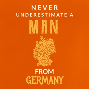 Never underestimate a Man from Germany! - Baby T-Shirt