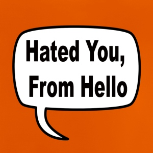 Hated you from Hello 2 - Baby T-Shirt