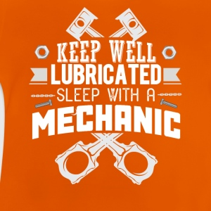 Stay lubricated mechanic - Baby T-Shirt