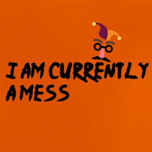 I am currently a mess - Baby T-Shirt