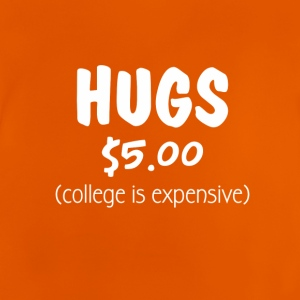 Hugs $ 5 (college is duur) - Funny Baby Body - Baby T-shirt