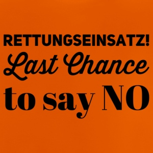Rettungseinsatz last chance to say no - Baby T-Shirt