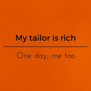 My tailor is rich - Baby T-Shirt