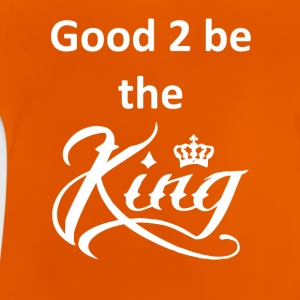 good2beking wite - Baby T-Shirt