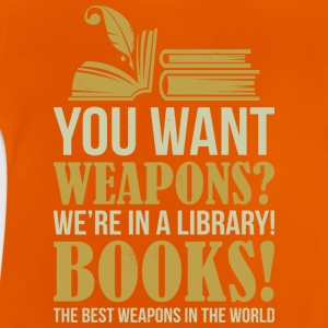Books the best weapons in the world - Baby T-Shirt