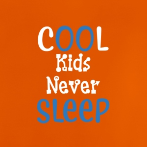 Cool kids never sleep - Babiesuit Babybody - Baby T-Shirt