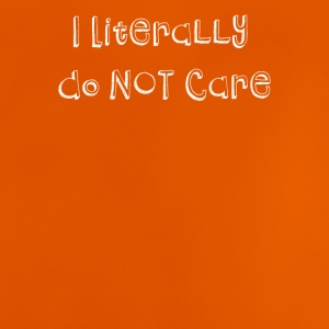 I literally do not care - Baby T-Shirt