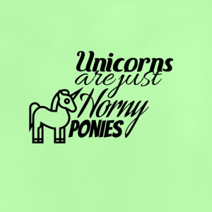 Unicorns are just horny ponies - Baby T-Shirt