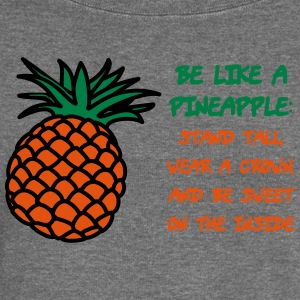 Be like a pineapple - Women's Boat Neck Long Sleeve Top