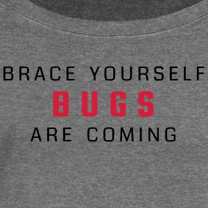 Brace yourself - bugs are coming - Women's Boat Neck Long Sleeve Top